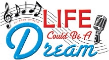 36db4a1f_life-could-be-a-dream-logo2.png