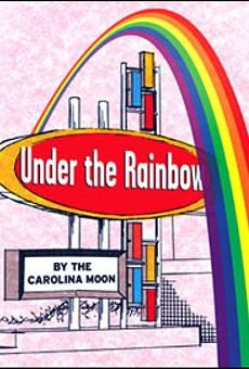 Under the Rainbow ... by the Carolina Moon