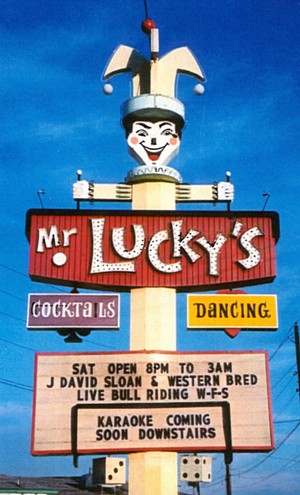Mr. Lucky's iconic sign in the early 1990s. - DOUGLAS TOWNE