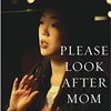 An excerpt from Kyung-Sook Shin's novel <i>Please Look After Mom.</I>