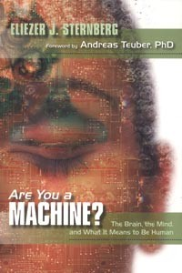 Are You A Machine? - By Eliezer J. Sternberg (Humanity Books, 176 pp, $16)