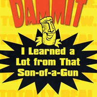 <i>Dammit, I Learned a Lot From That Son-of-a-Gun </i>tells local stories of hard knocks