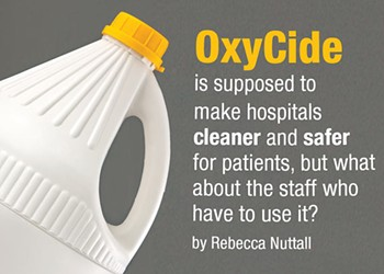 OxyCide is supposed to make hospitals cleaner and safer for patients, but what about the staff that has to use it?