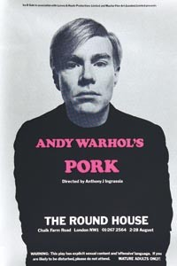 "The 1971 London poster for Warhol's play Pork. It warns, ""This play has explicit sexual content and 'offensive' language."" - PHOTO COURTESY DAVID BAILEY"