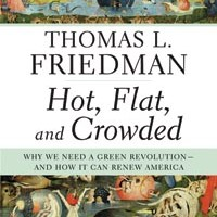 Thomas Friedman's <i>Hot, Flat, and Crowded</i> gets it mostly right on the environment.