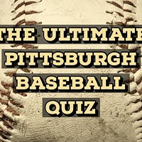 Test Your Pittsburgh Baseball Knowledge!