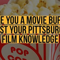 How Well Do YOU Know Your Pittsburgh Films?