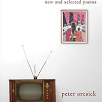 Poet Peter Oresick's new collection is a stirring retrospective