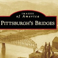 "A new survey of Pittsburgh's bridges, and another of its ""lost steel plants"""