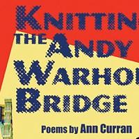 <i>Knitting the Andy Warhol Bridge</i> is Ann Curran's observant valentine to a city