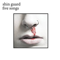 New Local Release: Shin Guard's <i>Five Songs</i>