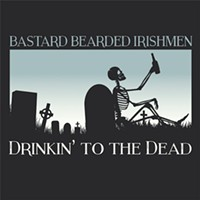 Bastard Bearded Irishmen releases <i>Drinkin' to the Dead</i>