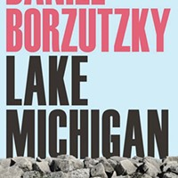 Daniel Borzutzky's <i>Lake Michigan</i>