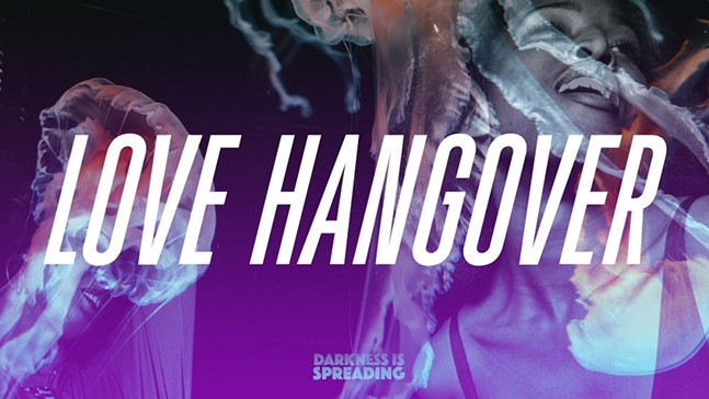 Love Hangover at Ace Hotel - DARKNESS IS SPREADING
