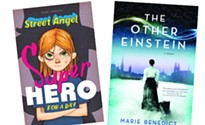 <i>Street Angel: Superhero for a Day</i> and <i>The Other Einstein</i>