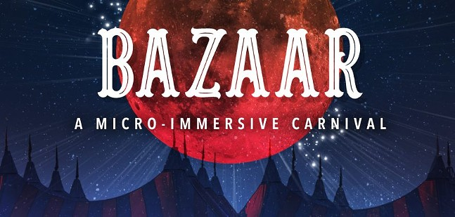 Dark circus tents are silhouetted against a red moon. Text reads Bazaar A Micro Immersive Carnival