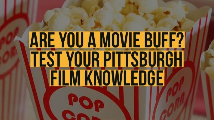 How Well Do YOU Know Your Pittsburgh Films? | Blogh