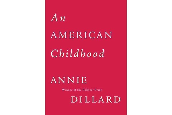 an american childhood paper Annie dillard an american childhood essay summary response, creative writing programs for mac, american writing service my first real job lasted for three years it ended the day i was unceremoniously fired in retrospect, it was pretty clear i had it coming to me.