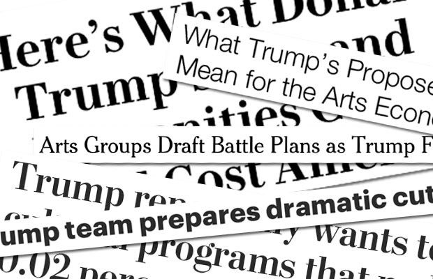 Headlines from various media outlets on the Trump administration's plans to cut arts funding