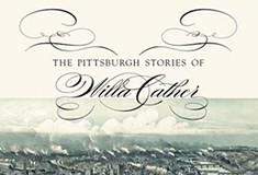 The Pittsburgh stories of canonical novelist Willa Cather