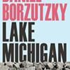 Daniel Borzutzky's <i>Lake Michigan</i>