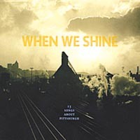 <i>When We Shine </i>combines folk music and civic pride, with uneven results