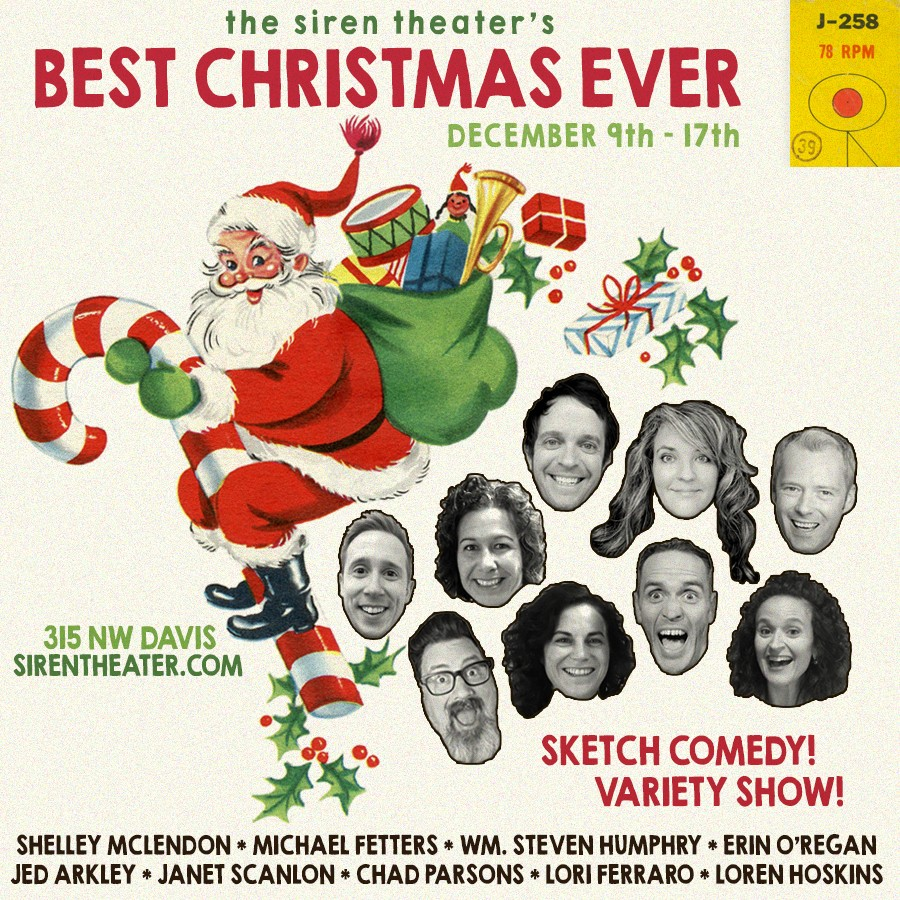 somebody has to say it holiday spectaculars are reliably unspectacular but not when they star the gut busting geniuses at the siren theater thats right - Best Christmas Ever