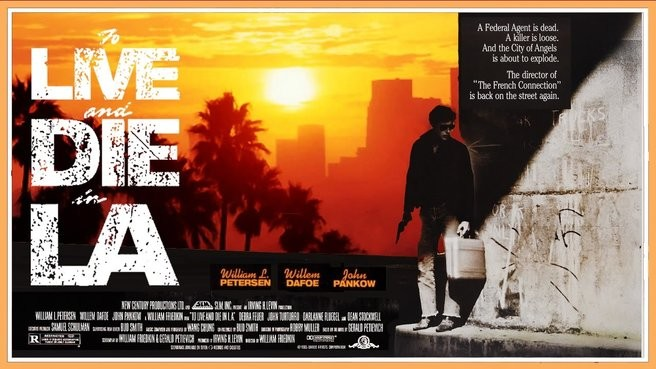To Live and Die in L A  - Portland Movie Times - Portland