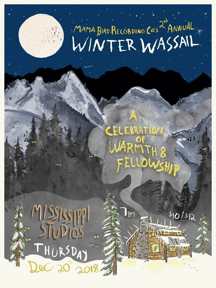 Mama Bird Recording Co S 2nd Annual Winter Wassail At Mississippi