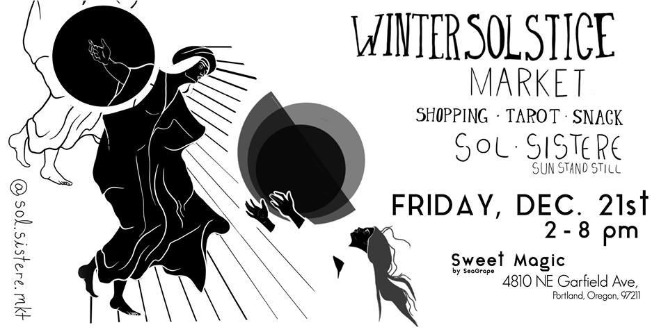 Sol Sistere Winter Solstice Market At Sweet Magic In Portland