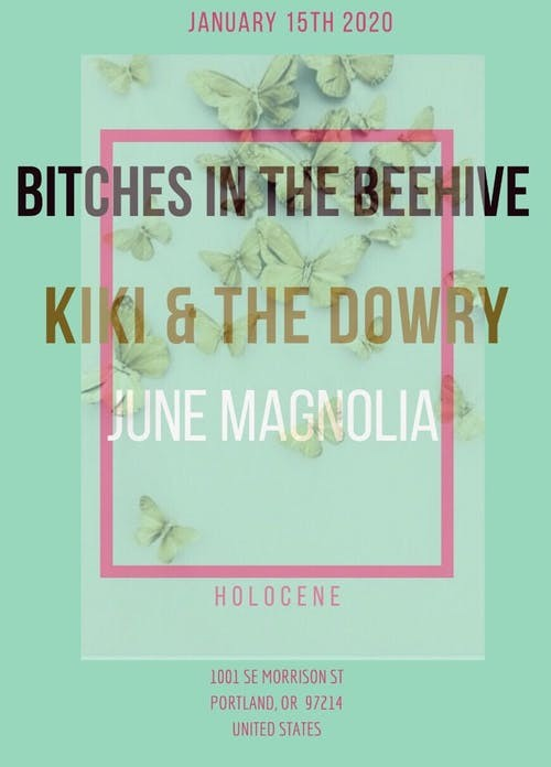 Portland Events June 2020.Bitches In The Beehive Kiki The Dowry June Magnolia At