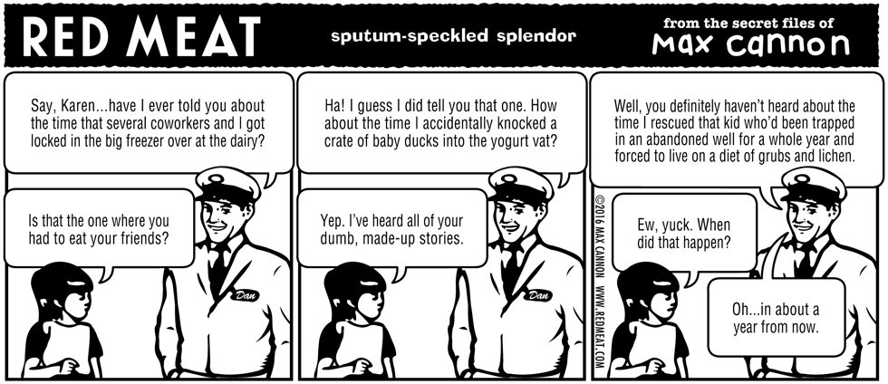 sputum-speckled splendor