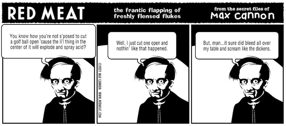 the frantic flapping of freshly flensed flanks