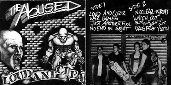 The Abused's 1983 EP, Loud and Clear, limited to just 500 copies before a repress brought it to more ears.
