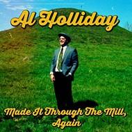 """Homespun: Al Holliday, <i>Made It Through the Mill, Again</i><br /> <a href=""""http://alhollidaymusic.com/"""">alhollidaymusic.com</a>"""