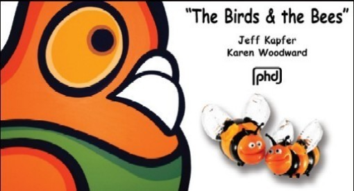 The Birds and The Bees by Jeff Kapfer and Karen Woodward - PHD GALLERY
