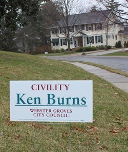 Ken Burns has put up more than 100 yard signs since he filed to run for a seat on the Webster Groves City Council.