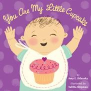 You Are My Little Cupcake by Amy Sklansky - IMAGE VIA