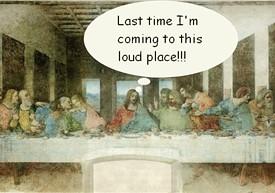 Jesus, it's loud in here.