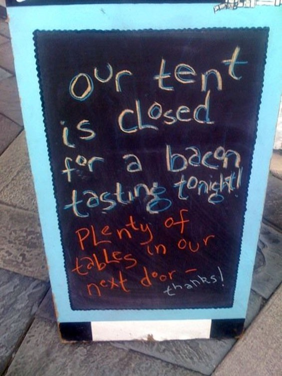 Spotted by our friends at Daily Fork, closing for bacon is a pretty good excuse.