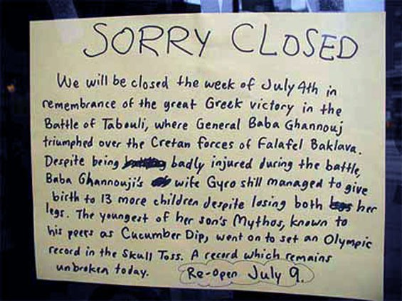 This has been dubbed the Best We're Closed Sign Ever. It is pretty great.