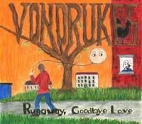 vondrukes_runaway_goodbye_love.jpg