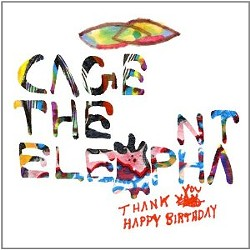 Cage the Elephant, Thank You Happy Birthday