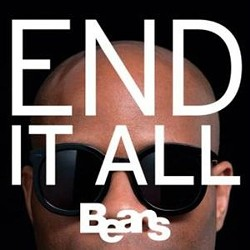 Beans' End It All