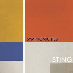 Sting is supporting his latest release, Symphonicities, with a worldwide tour