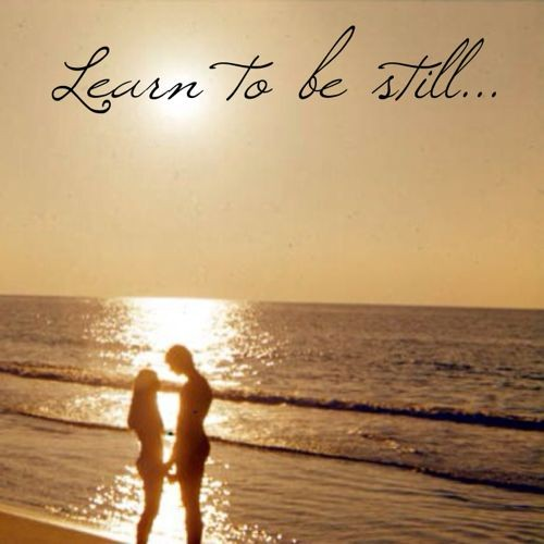"""Learn to be Still"""