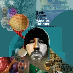Badly Drawn Boy's It's What I'm Thinking
