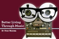 better_living_through_music_thumb_250x166.jpg
