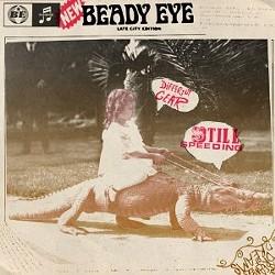 Beady Eye's Different Gear, Still Speeding