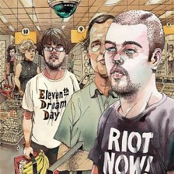 Eleventh Dream Day's Riot Now!